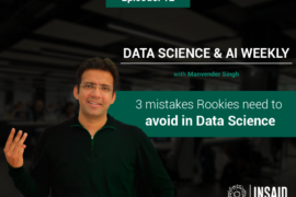 3 mistakes Rookies need to avoid in Data Science