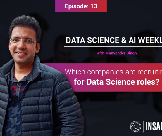Episode 13: Which companies are recruiting for Data Science Roles?