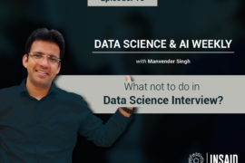 Episode 16: What not to do in Data Science Interview?