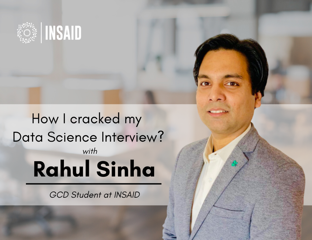How I cracked my Data Science Interview with Rahul Sinha | INSAID Success Story