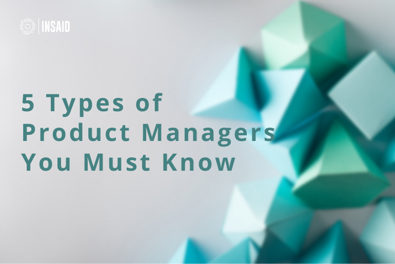 5 Types of Product Managers You Must Know