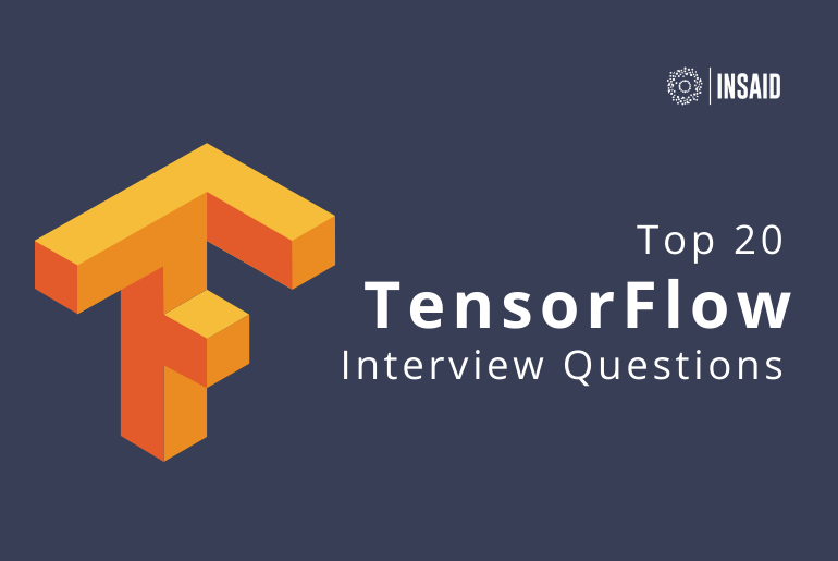 Top 20 TensorFlow Interview Questions for Data Scientists