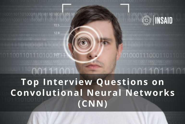 Top Interview Questions on Convolutional Neural Networks (CNN)