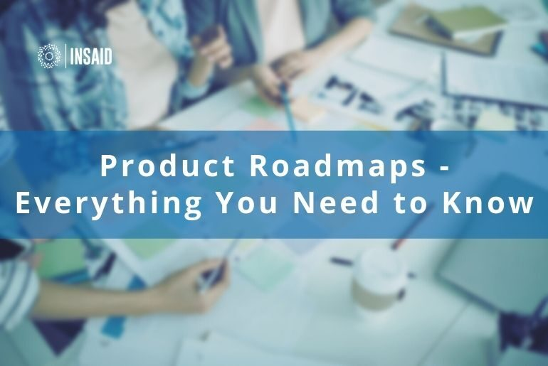 Product Roadmaps – Everything You Need To Know