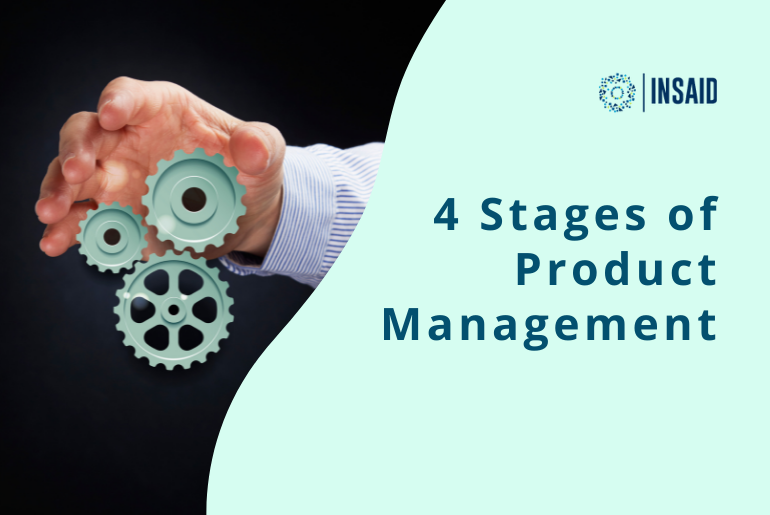 Product Management Process – 4 Stages Every Product Manager Should Know