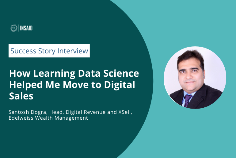 Success Story: How Learning Data Science Helped Santosh Move to Digital Sales